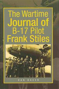 The Wartime Journal of B-17 Pilot Frank Stiles