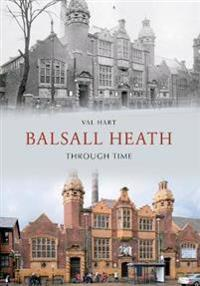 Balsall Heath Through Time