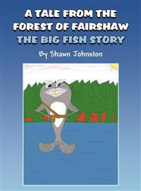 A Tale from the Forest of Fairshaw: The Big Fish Story