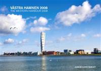 Västra Hamnen 2008 / The western harbour 2008