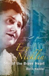 Eve Nicklin: She of the Brave Heart