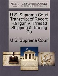 U.S. Supreme Court Transcript of Record Halligan V. Trinidad Shipping & Trading Co