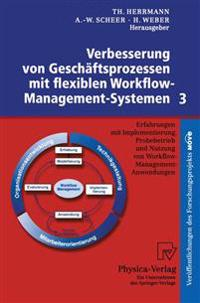 Verbesserung Von Geschäftsprozessen Mit Flexiblen Workflow-management-systemen 3/ Improvement of Business Processes With Flexible Workflow Management Systems 3