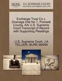 Exchange Trust Co V. Drainage Dist No 7, Poinsett County, Ark U.S. Supreme Court Transcript of Record with Supporting Pleadings