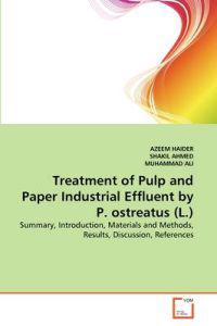 Treatment of Pulp and Paper Industrial Effluent by P. Ostreatus (L.)