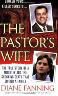 The Pastor's Wife: The True Story of a Minister and the Shocking Death That Divided a Family