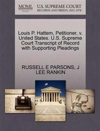 Louis P. Hattem, Petitioner, V. United States. U.S. Supreme Court Transcript of Record with Supporting Pleadings