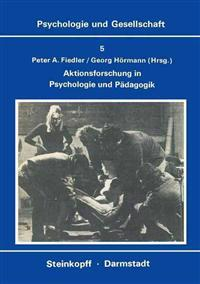 Aktionsforschung in Psychologie Und Padagogik