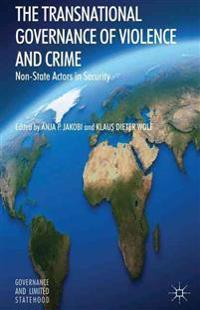 The Transnational Governance of Violence and Crime