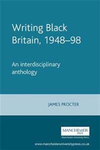 Writing Black Britain, 1948-1998