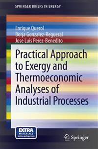 Practical Approach to Exergy and Thermoeconomic Analyses of Industrial Processes
