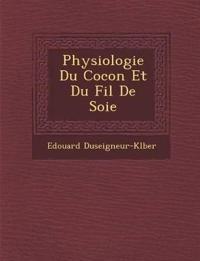 Physiologie Du Cocon Et Du Fil De Soie