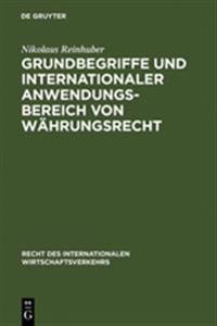 Grundbegriffe Und Internationaler Anwendungsbereich Von W�hrungsrecht