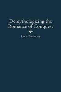 Demythologizing the Romance of Conquest