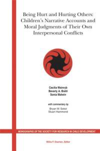 Being Hurt and Hurting Others: Children's Narrative Accounts and Moral Judgments of Their Own Interpersonal Conflicts