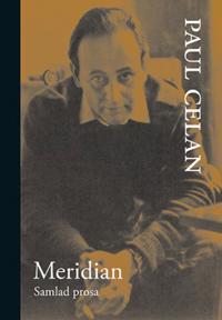 Meridian : samlad prosa