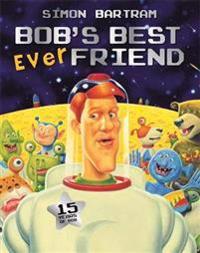 Bobs best ever friend