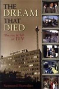 Dream that died - the rise and fall of itv