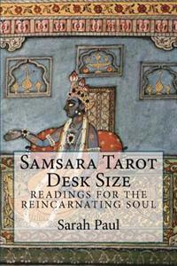 Samsara Tarot Desk Size: Readings for the Reincarnating Soul