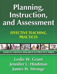 Planning, Instruction, and Assessment: Effective Teaching Practices