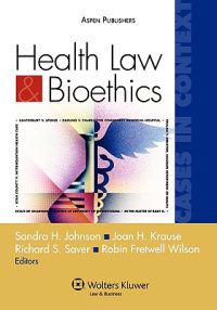 Health Law and Bioethics Cases in Context: Cases in Context