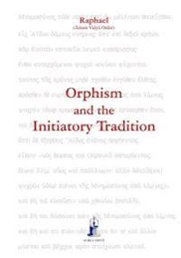 Orphism and the Initiatory Tradition