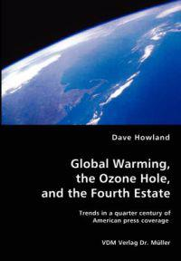 Global Warming, the Ozone Hole, and the Fourth Estate