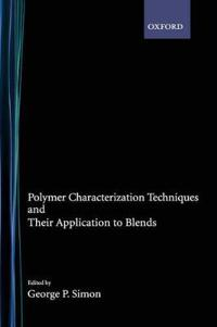 Polymer Characterization Techniques and Their Application to Blends