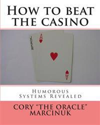 How to Beat the Casino: Humorous Systems Revealed