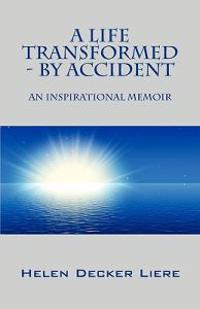 A Life Transformed - By Accident