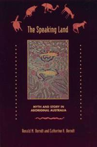 The Speaking Land Myth and Story on Aboriginal Australia