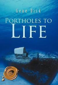 Portholes to Life