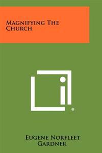 Magnifying the Church