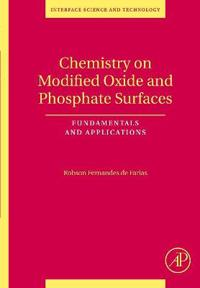 Chemistry on Modified Oxide and Phosphate Surfaces: Fundamentals and Applications