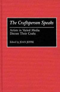 The Craftsperson Speaks