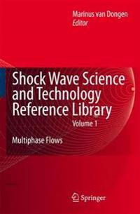 Shock Wave Science and Technology Reference Library, Vol. 1