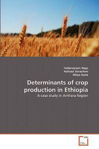 Determinants of Crop Production in Ethiopia