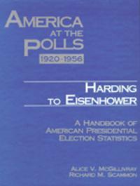 America at the Polls 1920-1956 - Harding to Eisenhower