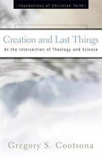 Creation and Last Things
