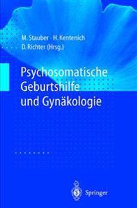Psychosomatische Geburtshilfe Und GYN�kologie