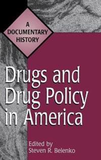 Drugs and Drug Policy in America