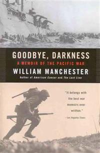 Goodbye Darkness: A Memoir of the Pacific War
