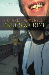 Drugs and Crime: Theories and Practices