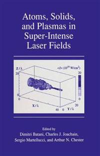 Atoms, Solids, and Plasmas in Super-Intense Laser Fields
