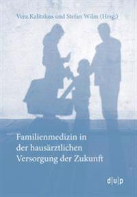 Familienmedizin in der hausärztlichen Versorgung der Zukunft