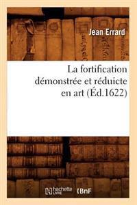 La Fortification Demonstree Et Reduicte En Art (Ed.1622)
