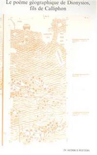 Le Poeme Geographique de Dionysios, Fils de Calliphon