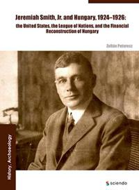Jeremiah Smith, jr. and Hungary, 1924-1926