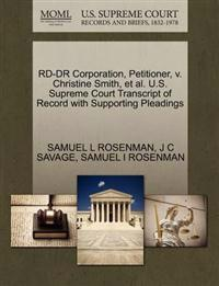 Rd-Dr Corporation, Petitioner, V. Christine Smith, et al. U.S. Supreme Court Transcript of Record with Supporting Pleadings