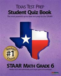 Texas Test Prep Student Quiz Book Staar Math Grade 6: Aligned to the 2011-2012 Texas Staar Math Test